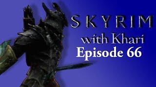 Skyrim w/ Khari Ep66: Eliminating The Summerset Shadows