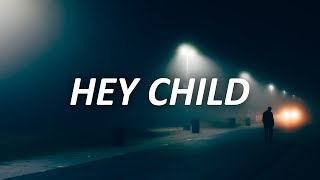 X Ambassadors   Hey Child (Lyrics)