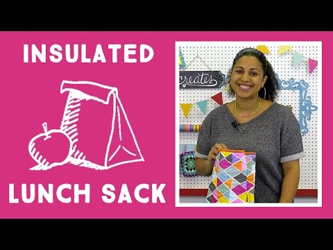 Insulated Lunch Sack: Quick and Easy Craft Tutorial with Vanessa of Crafty Gemini Creates