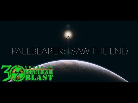 PALLBEARER - I Saw The End (OFFICIAL VIDEO)