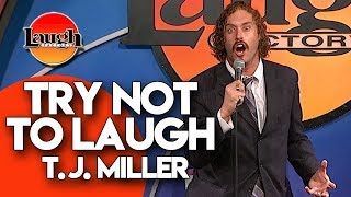 T.J. Miller | Try Not To Laugh | Laugh Factory Stand Up Comedy - Video Youtube