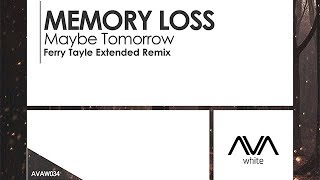 Memory Loss - Maybe Tomorrow (Ferry Tayle Remix)