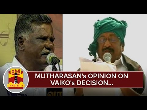 Mutharasans-Opinion-on-MDMK-Chief-Vaikos-Decision--Thanthi-TV