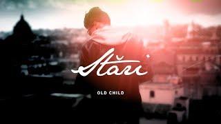 Old Child - Stări