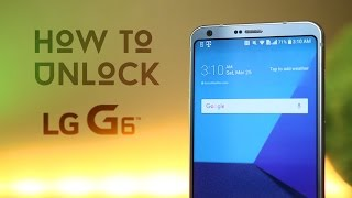 How To Unlock LG G6 - At&t, T-Mobile, Verizon &  Any GSM Carrier