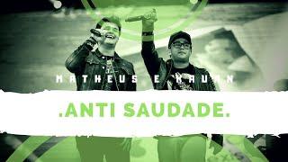 Matheus E Kauan   Anti Saudade (DVD Intensamente Hoje)