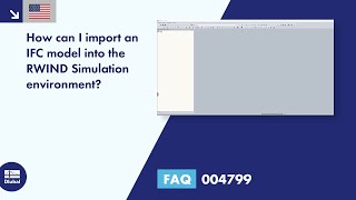 FAQ 004799 | How can I import an IFC model into the RWIND Simulation environment?