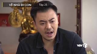 VTV Giải Trí | Về nhà đi con - Tập 25 | Preview