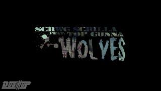 Scrwg Scrilla Feat. Top Gunna - Wolves - @dubillup