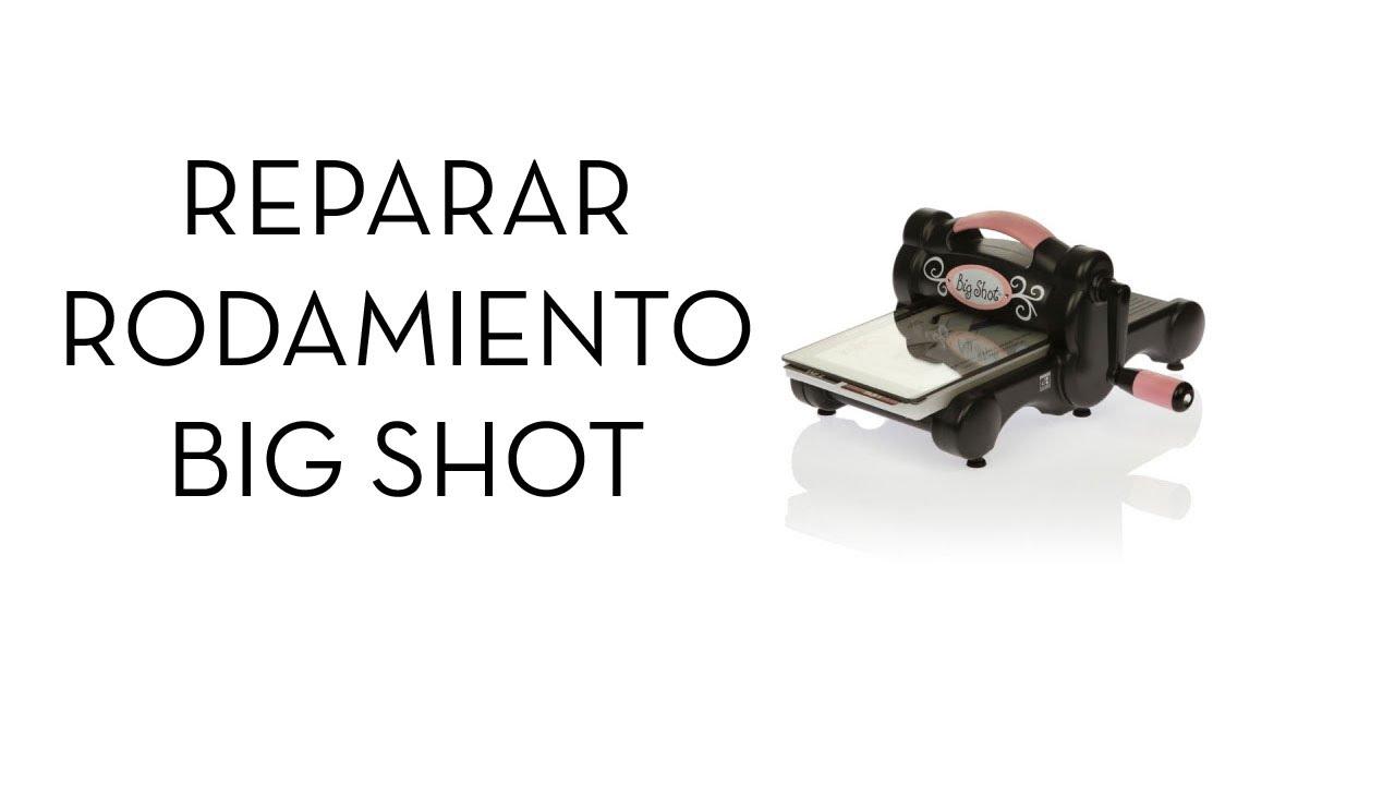 Cómo arreglar rodamiento Big Shot.