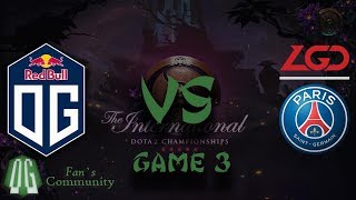 OG vs PSG.LGD - Game 3 - The International 2019 - Main Event.