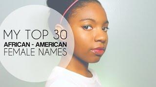 My Top 30 African-American Female Names