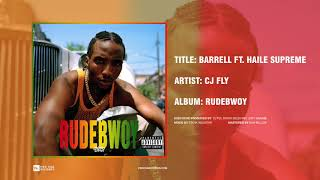 CJ Fly - Barrell ft. Haile Supreme (Official Audio)