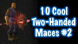 Jessiehealz - 10 Cool Two-Handed Maces & Location Guide #2 (World of Warcraft)