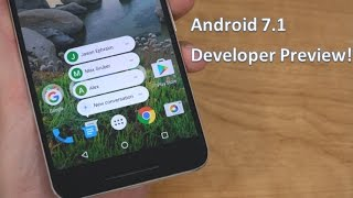 Android 7.1 Nougat Developer Preview!