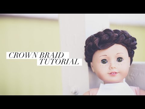 How To Do A Crown Braid On AG Dolls