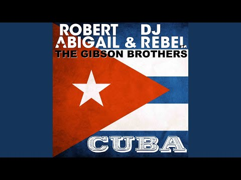 Cuba (Sonido & Starfunk Remix) feat. The Gibson Brothers