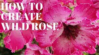 Wild Rose Flower Tutorial