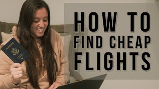 HOW TO FIND CHEAP FLIGHTS (IN 2021)