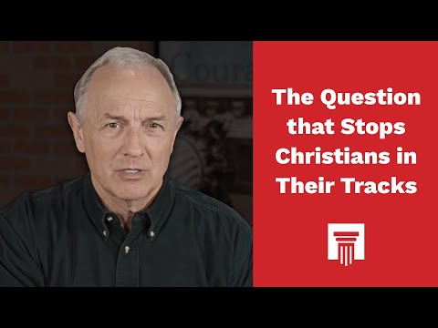 The Question that Stops Christians in Their Tracks