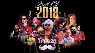 BEST OF 2018  (feat. Diljit Dosanjh  more)     DJ FRENZY     Latest Punjabi Songs 2019