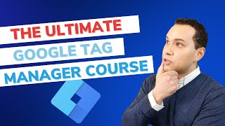 Google Tag Manager Course: Complete Step By Step Guide To Setup (Google Ads, Facebook, Analytics)