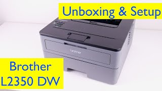 Brother HL- L2350DW Laser Printer Unboxing and Wireless Setup - Windows and Mac