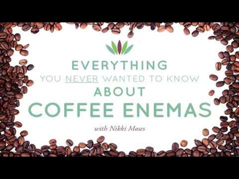 #29: Everything You NEVER Wanted to Know about Coffee Enemas with Nikki Moses