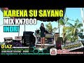Download Video Karena Su Sayang MIX KN7000 Voc INDRI Music By DJ MDR DIAZ PROGRESSIVE
