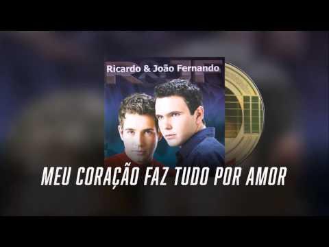 Meu Coração Faz Tudo Por Amor - Ricardo & João Fernando
