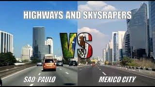 Mexico City VS Sao Paulo | Highways And Cityscapes