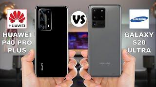 Huawei P40 Pro Plus vs Samsung Galaxy S20 Ultra