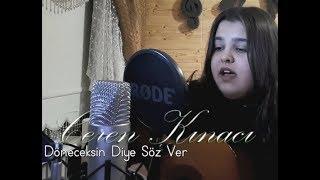 Ceren Kınacı - Döneceksin Diye Söz Ver -  (Cover)