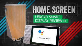 Lenovo Smart Display Review: The First Google Home I'd Actually Buy