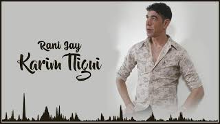 تحميل اغاني مجانا Karim Tligui Rani Jay official Audio