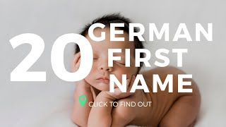 Top 20 German First Names |  German Baby Names