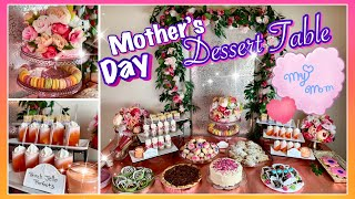 Mothers Day Party Dessert Table Buffet
