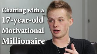Chatting with a 17-year-old Motivational Millionaire
