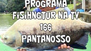 Programa Fishingtur na TV 166 - Pesqueiro Pantanosso