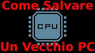 Come Salvare Un Vecchio PC