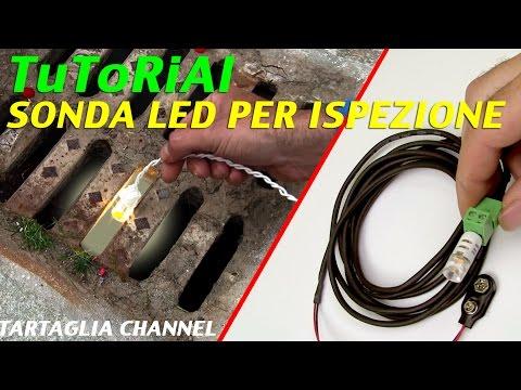 Costruiamo una speciale lampada a LED per vedere posti inaccessibili - Tartaglia Channel