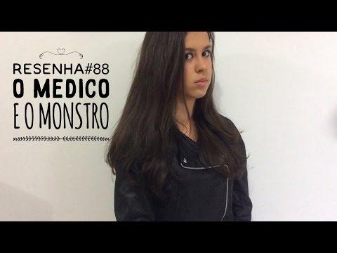 Resenha#88 - O médico e o monstro