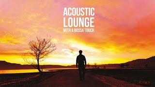 Acoustic Lounge: Top Lounge and Chillout - 1 Hour of non stop music