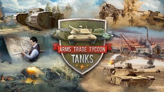 Arms Trade Tycoon Tanks (Teaser 1)