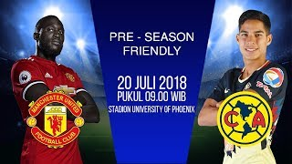 Live Streaming Manchester United vs Club America dalam Tur Pramusim di Amerika