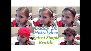 5-in-1 Simple Braids   Daddy Do Hairstyles   Cute Girls Hairstyles