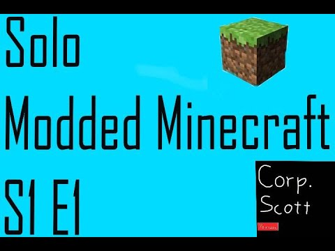 Scott's Solo Modded Minecraft S1E1 - Introduction To the Series