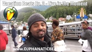 Vacation Beats Ep. 3 w/ DJ Phanatic Beats - Enjoy the Moment