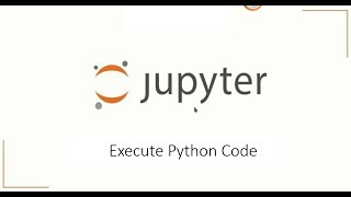 How to Execute python code on Jupyter Notebook First Time  on Anaconda