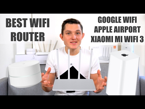Best Wifi Router Test – Google Wifi vs Apple Airport Extreme vs Xiaomi Mi Wifi 3